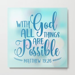 God All Things Possible Bible Quote Metal Print