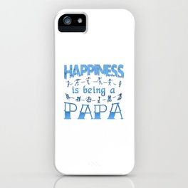 Happiness is Being a PAPA iPhone Case