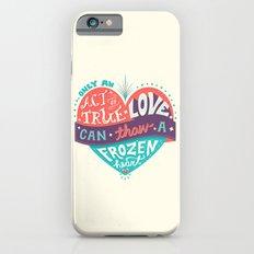 Act of True Love Slim Case iPhone 6s