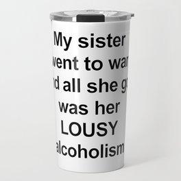 Sister/ Alcoholism Travel Mug