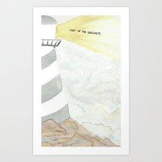 Light up the darkness. Art Print