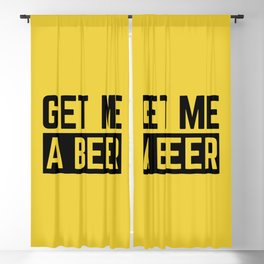 Get Me A Beer Funny Alcohol Quote Blackout Curtain