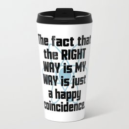 The Right Way Funny Quote Travel Mug