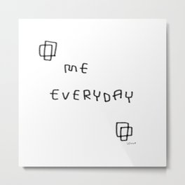 I Will Be Myself Everyday no.2 - black and white simple typography Metal Print