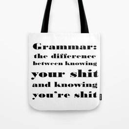 Grammar: The Difference Between Your and You're Tote Bag