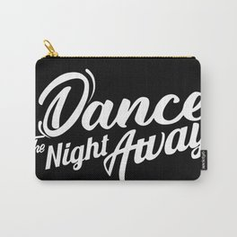 Dance the night away Twice Carry-All Pouch