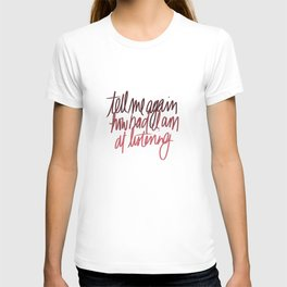 tell me again how bad i am at listening T-shirt