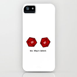 Yes, They're Natural. D20 iPhone Case