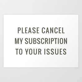 Subscription to your Issues Art Print