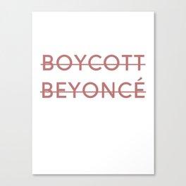 Boycott B*yoncé Canvas Print