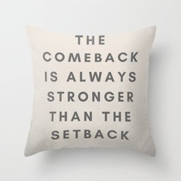 The comeback is always stronger Throw Pillow