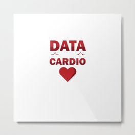 Data Analyst Analytics Collecting Data Is My Cardio  Metal Print