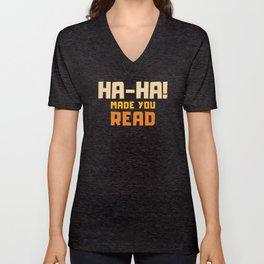 Ha-Ha Made You Read - Funny Prank Unisex V-Neck