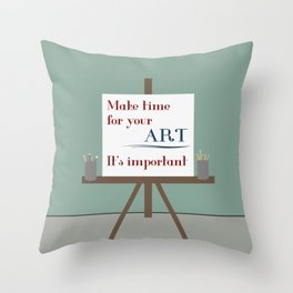 Make Time For Art Throw Pillow