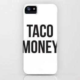Taco Money iPhone Case