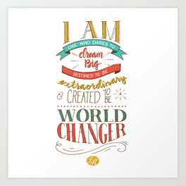 I am a World Changer! Art Print