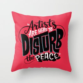 Disturb The Peace Throw Pillow