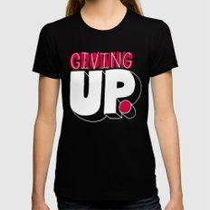 Growing up means giving up. Black Womens Fitted Tee LARGE