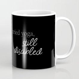 Tried Yoga, Still Disabled Coffee Mug