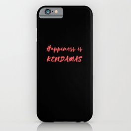 Happiness is Kendamas iPhone Case