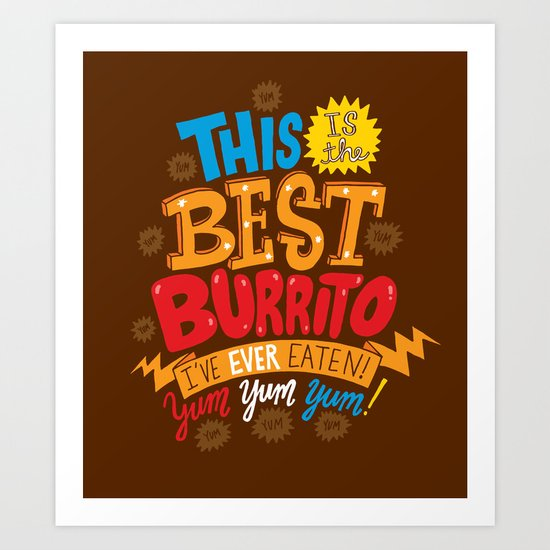 Best Burrito Art Print