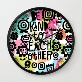 be kind to each other Wall Clock