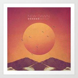 NEW DAWN, NEW DAY Art Print