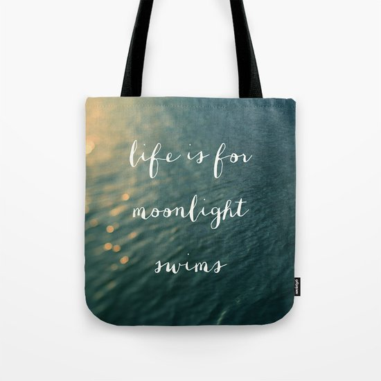Life Is For Moonlight Swims Tote Bag