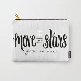 I Move the Stars for No One Carry-All Pouch