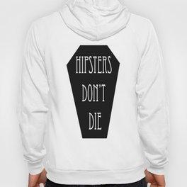 HIPSTERS DON'T DIE Hoody