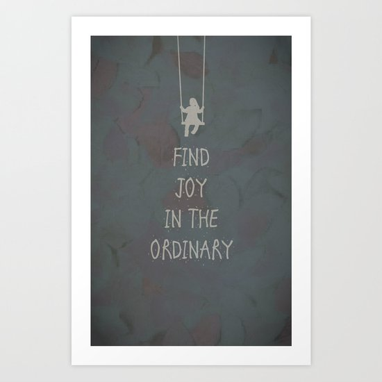 Find joy in the ordinary quotes Art Print