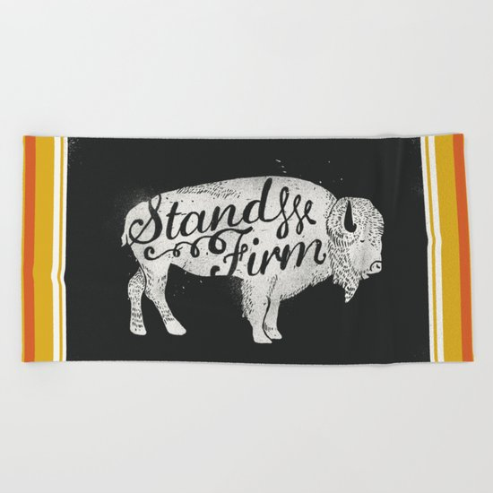 Stand Firm Beach Towel