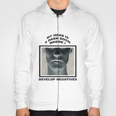 My head is a dark room, where I develop negatives. Hoody