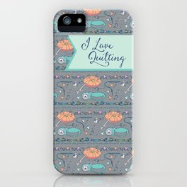 I Love Quilting Pattern iPhone Case