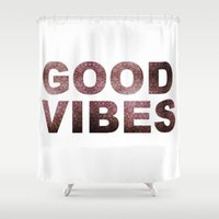 good vibes Shower Curtains featuring GOOD VIBES by Michelle
