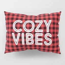 Cozy Vibes Pillow Sham