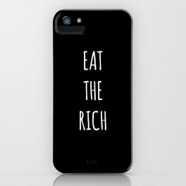 Eat The Rich iPhone Case