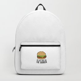 Funny Hamburger Fast Food I'm Just Here For The Burger Backpack