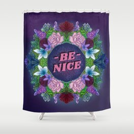 BE NICE FLORAL (2.0) Shower Curtain