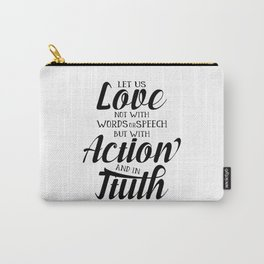1 John 3-18 Let us not love with words or speech Carry-All Pouch