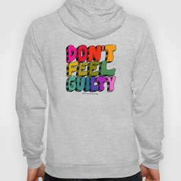 Don't Feel Guilty Hoody