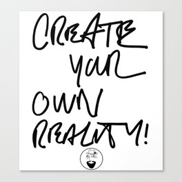 CREATE YOUR OWN REALITY Canvas Print