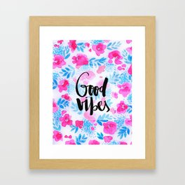 Good Vibes [Collaboration with Jacqueline Maldonado] Framed Art Print