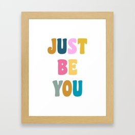 Colorful Just Be You Lettering Framed Art Print