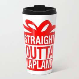 Straight Outta Lapland Travel Mug