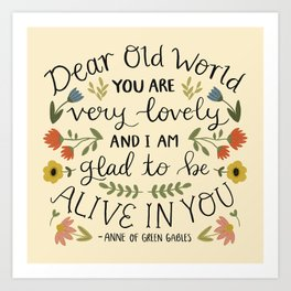 "Anne of Green Gables ""Dear Old World"" Quote Art Print"