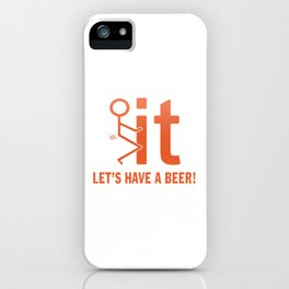 LET'S HAVE A BEER iPhone Case