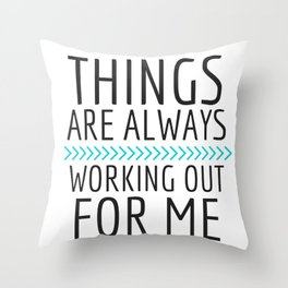 Things Are Always Working Our For Me #2 Throw Pillow