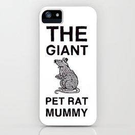 The Giant Pet Rat Mummy iPhone Case