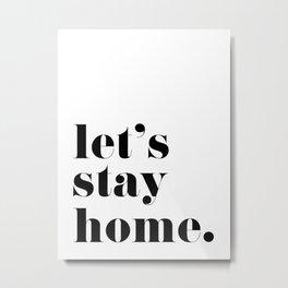 Let's stay home, scandinavian design (4) Metal Print